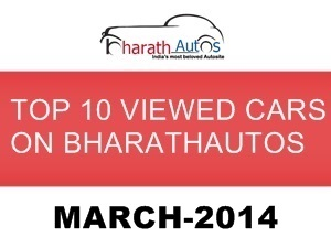 top-10-viewed-cars-on-bharathautos-march-2014